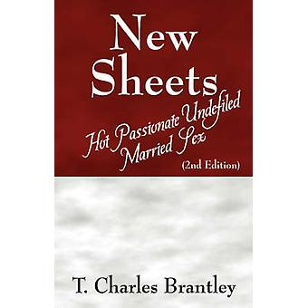 New Sheets Hot Passionate Undefiled Married Sex by Brantley & T Charles
