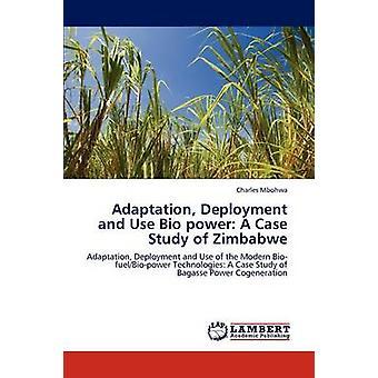 Anpassung Bereitstellung und Nutzung Bio Power A Case Study of Zimbabwe von Mbohwa & Charles