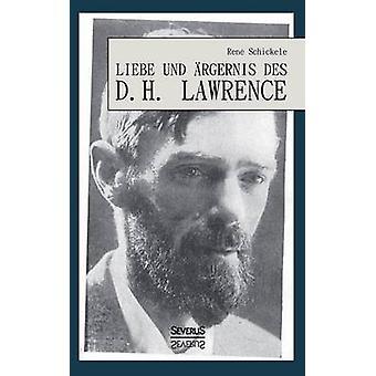 Liebe Und Argernis Des D. H. Lawrence by Schickele & Rene