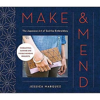 Make & Mend: The Japanese Art of Sashiko Embroidery-15 Beautiful Visible Mending Projects