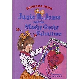 Junie B. Jones and the Mushy Gushy Valentime by Barbara Park - Denise