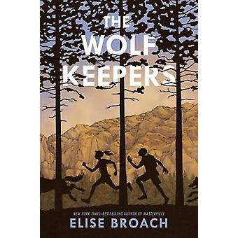 The Wolf Keepers by Elise Broach - Alice Ratterree - 9780805098990 Bo