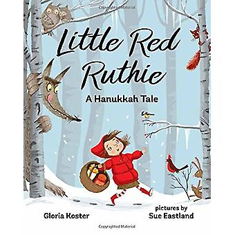 Little Red Ruthie - A Hanukkah Tale by Gloria Koster - 9780807546468 B
