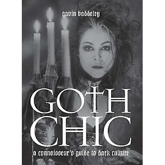 Goth Chic - A Connoisseur's Guide To Dark Culture (2nd Revised edition