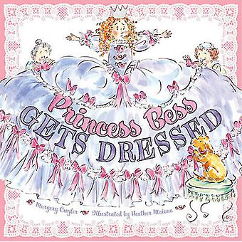 Princess Bess Gets Dressed by Margery Cuyler - Heather Maione - 97814
