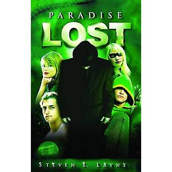 Paradise Lost by Steven L. Layne - 9781455617753 Book