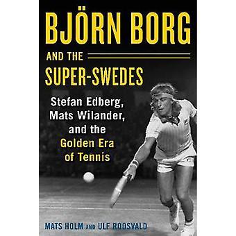 Bjoern Borg und der Super-Swedes-Stefan Edberg-Mats Wilander-und