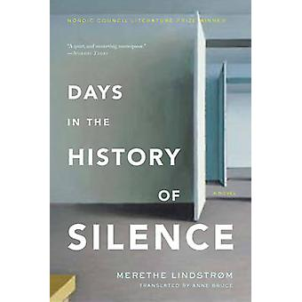 Days in the History of Silence by Merethe Lindstrom - 9781590515952 B