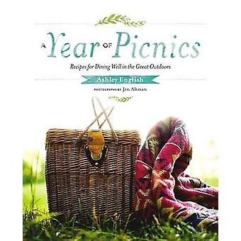 A Year of Picnics - Recipes for Dining Well in the Great Outdoors by A