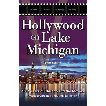 Hollywood on Lake Michigan - 100+ Years of Chicago & the Movies by Mic