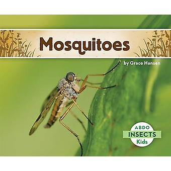 Mosquitoes by Grace Hansen - 9781629700410 Book