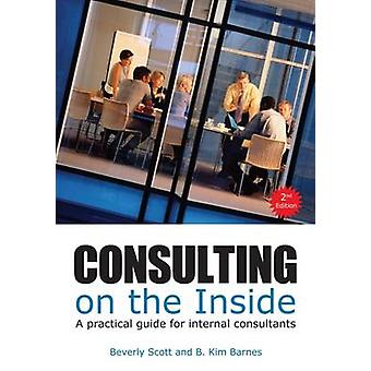 Consulting on the Inside - An Internal Consultant's Guide to Living an