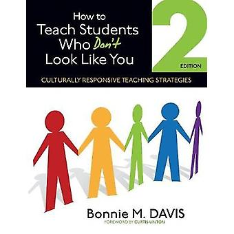 How to Teach Students Who Dont Look Like You by Bonnie M. Davis