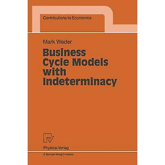 Modèles de cycle d'affaires avec indétermination par Weder et M.