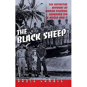 The Black Sheep - The Definitive Account of Marine Fighting Squadron 2