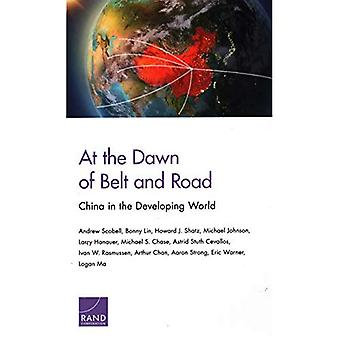 At the Dawn of Belt and Road: China in the Developing World
