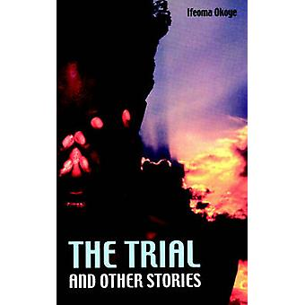 The Trial and Other Stories by Okoye & Ifeoma
