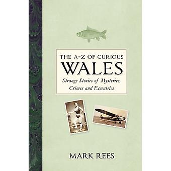 AZ of Curious Wales by Mark Rees