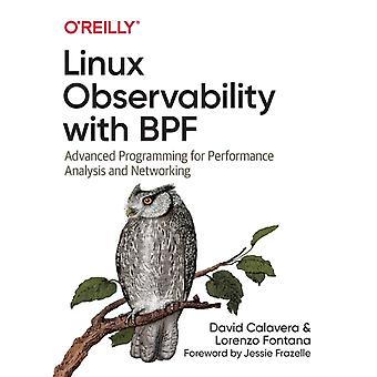 Linux Observability with BPF  Advanced Programming for Performance Analysis and Networking by David Calavera & Lorenzo Fontana