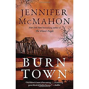 Burntown - A Novel by Jennifer McMahon - 9781101971857 Book