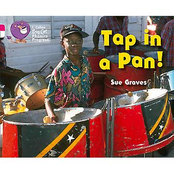 Tap in a Pan by Sue Graves