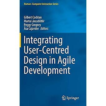 Integrating UserCentred Design in Agile Development by Cockton & Gilbert