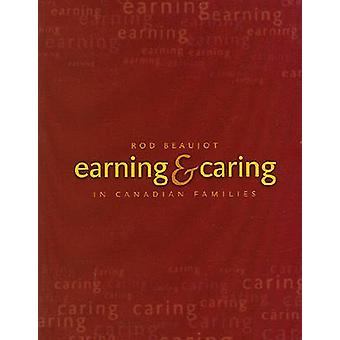 Earning and Caring in Canadian Families (2nd Revised edition) by Rode