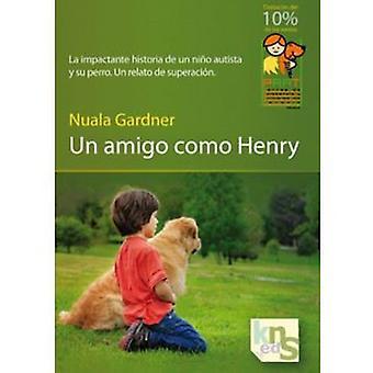 KNS Ediciones A Friend Like Henry (Dogs , Training Aids , Behaviour)