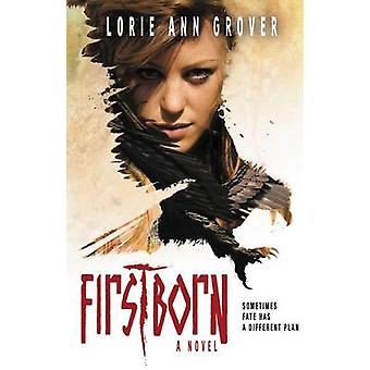 Firstborn - A Novel by Lorie Ann Grover - 9780310739319 Book