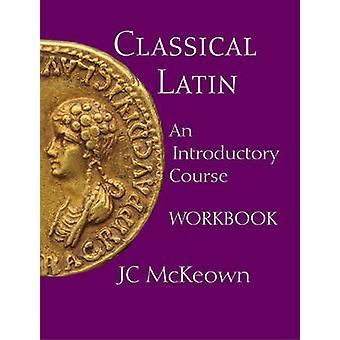 Latijn - een inleidende cursus door J. C. McKeown - 9781603842