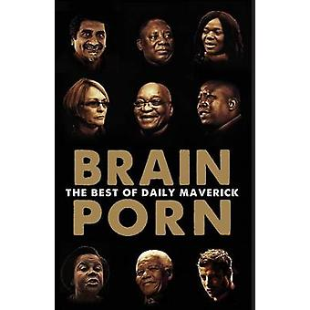 Brain Porn The Best of Daily Maverick by Brkic & Branko