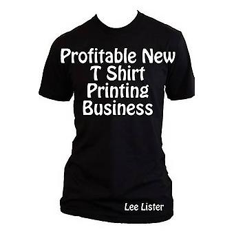 Profitable New T Shirt Printing Business by Lister & Lee