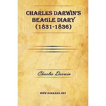 Charles Darwins Beagle Diary 18311836 by Darwin & Charles