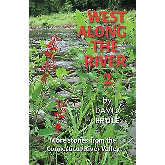 West Along the River 2 Stories from the Connecticut River Valley and Elsewhere von Brule & David