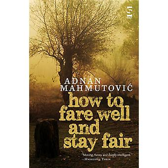 How to Fare Well and Stay Fair by Mahmutovic & Adnan