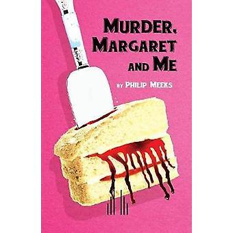 Mord Margaret och jag av Meeks & Philip
