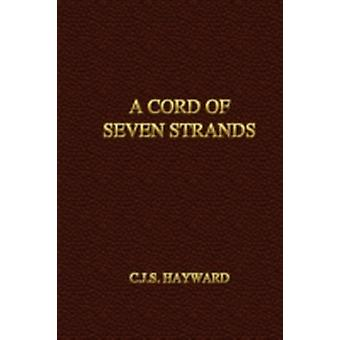 A Cord of Seven Strands by Hayward & C. J. S.