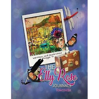 The Elly Rose Journals Townsville by OHara & Maggie