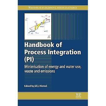 Handbook of Process Integration Pi Minimisation of Energy and Water Use Waste and Emissions by Klemes & Jiri J.