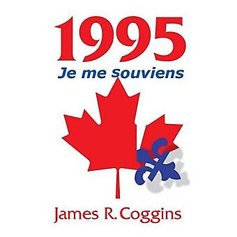 1995 Je me souviens by Coggins & James R.