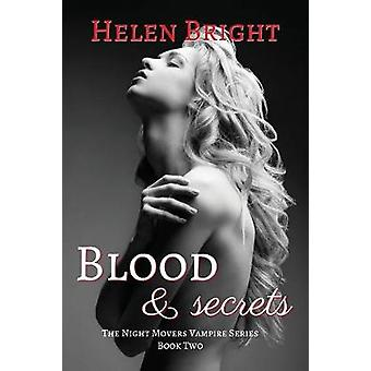 Blood  Secrets The Night Movers Vampire Series Book Two by Bright & Helen