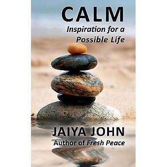 Calm Inspiration for a Possible Life by John & Jaiya