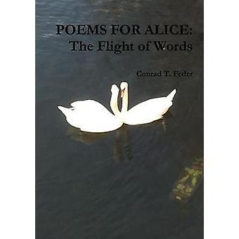 قصائد لأليس رحلة الكلمات من قبل فيدر & كونراد تي.