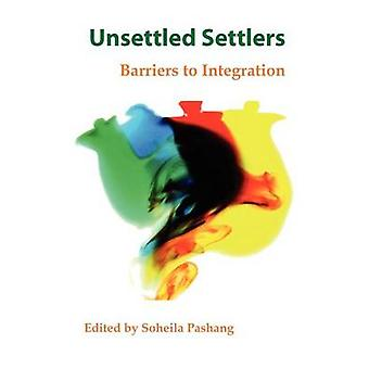 Unsettled Settlers Barriers to Integration by Pashang & Soheila