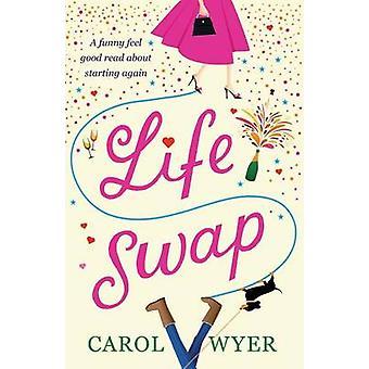 Life Swap by Wyer & Carol