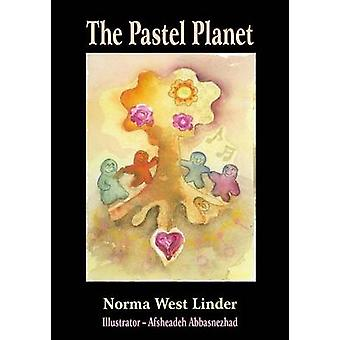 The Pastel Planet A Manitoulin Island Adventure by Linder & Norma West