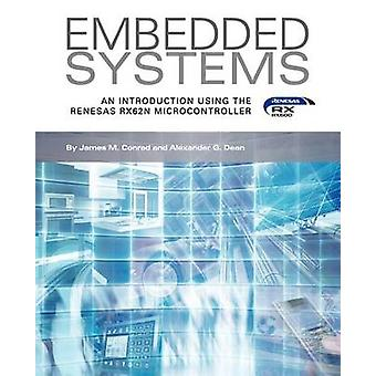 Embedded Systems An Introduction Using the Renesas RX62N Microcontroller by Conrad & James M.