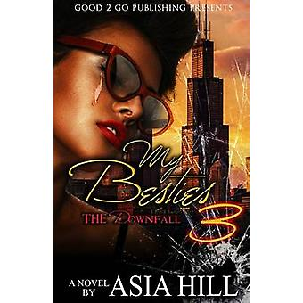 My Besties 3 The Downfall by Hill & Asia