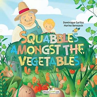 Squabbles amongst the vegetables by CURTISS & Dominique