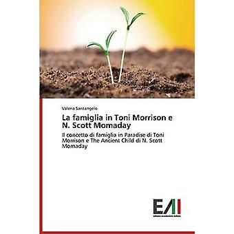La Famiglia in Toni Morrison E N. Scott Momaday by Santangelo Valeria